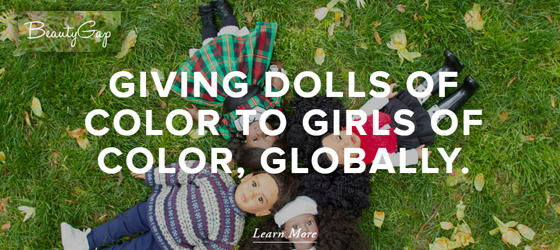 beauty gap dolls of color charity Mindful Mondays: Celebrating Diversity in Young Girls Around the World with BeautyGap